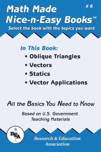 9780878912056: Math Made Nice & Easy #6: Oblique Triangles, Vectors, Statics, Vector Applications (Mathematics Learning and Practice)
