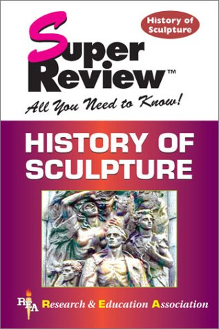 9780878914081: History of Sculpture Super Review (Super Reviews Study Guides)
