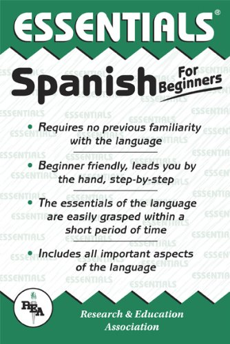 Spanish for Beginners (Essentials Study Guides) (English and Spanish Edition) (0878914269) by L. Sinagnan; The Editors of REA; Spanish Study Guides
