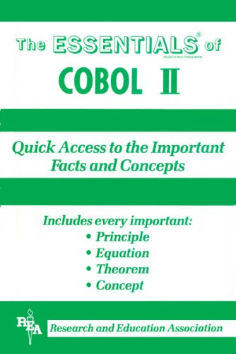 The Essentials Of Cobol II: Quick Access To The Important Facts and Concepts: Includes Every ...