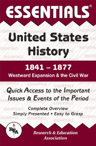 Essentials of U.S. History, 1841-1877: Westward Expansion and the Civil War (0878917144) by Steven E. Woodworth; US History Study Guides