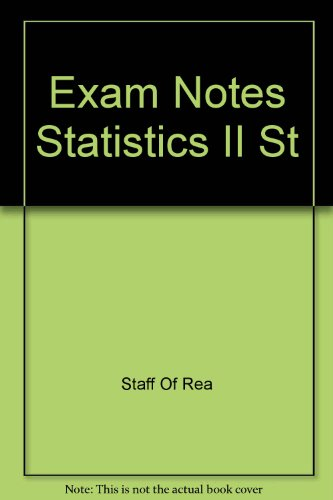 Statistics II EXAM Notes (EXAM Notes Reference Charts) (087891756X) by The Editors of REA