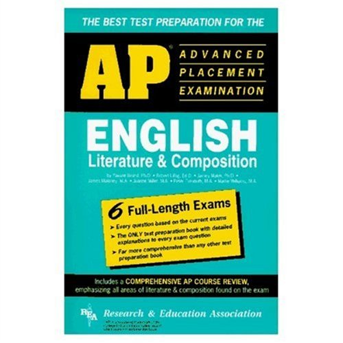AP English Literature & Composition (REA) - The Best Test Prep for the AP Exam (Advanced Placement (AP) Test Preparation) (0878918434) by J. Maloney; James S. Malek Ph.D.; Joanne K. Miller; M. Williams; P. Trenouth; Pauline Beard Ph.D.; Robert Liftig Ph.D.