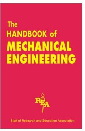 Mechanical Engineering Handbook (Reference): The Editors of REA