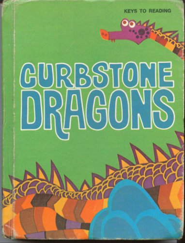 Curbstone dragons (Keys to reading): Harris, Theodore Lester