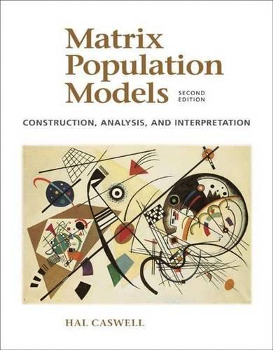 9780878930968: Matrix Population Models: Construction, Analysis, and Interpretation