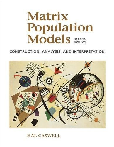 9780878931217: Matrix Population Models: Construction, Analysis, and Interpretation