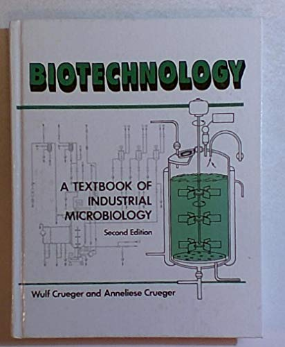 9780878931316: Biotechnology: A Textbook of Industrial Microbiology
