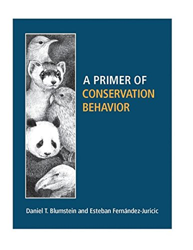 A Primer of Conservation Behavior: Daniel T. Blumstein,