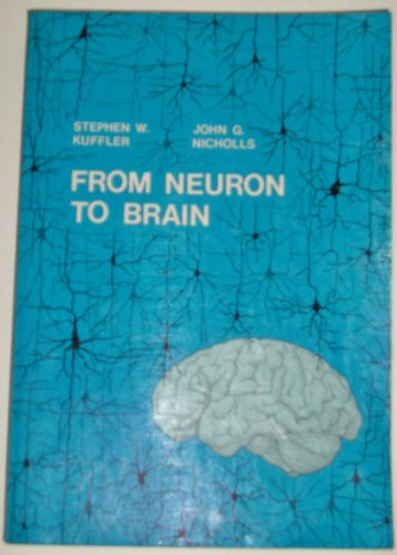 9780878934416: From Neuron to Brain: Cellular Approach to the Function of the Nervous System