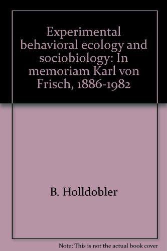 9780878934614: Experimental behavioral ecology and sociobiology: In memoriam Karl von Frisch, 1886-1982
