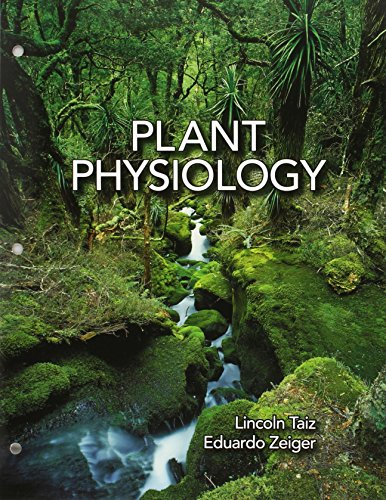 Plant Physiology (Loosleaf), Fifth Edition: Lincoln Taiz, Eduardo Zeiger