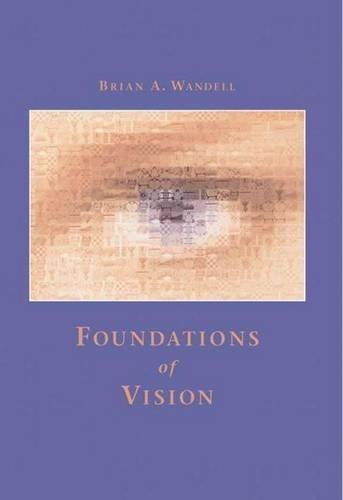 9780878938537: Foundations of Vision: Behaviour, Neuroscience and Computation