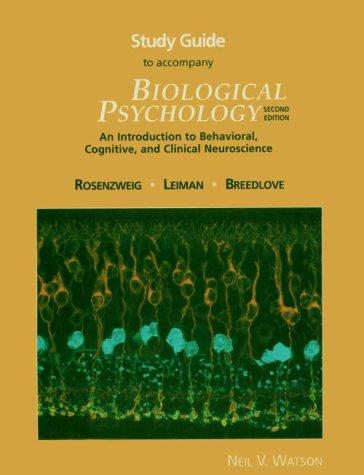 Study Guide to Accompany Biological Psychology: An: Watson, Neil V.;