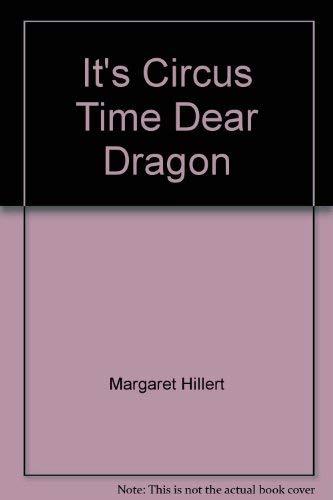 9780878958771: It's circus time, dear dragon (Modern Curriculum Press beginning to read series)