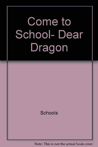 9780878958900: Come to School, Dear Dragon (Modern Curriculum Press Beginning to Read Series)