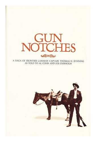 9780878960026: Gun Notches: A Saga of Frontier Lawman Thomas H. Rynnig as Told to Al Cohn and Joe Chisholm