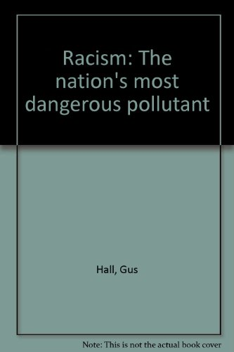 9780878980642: Racism: The nation's most dangerous pollutant