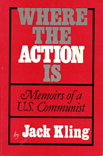 Where the action is. Memoirs of a U.S. Communist