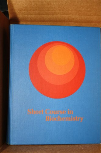 9780879010249: Short Course in Biochemistry