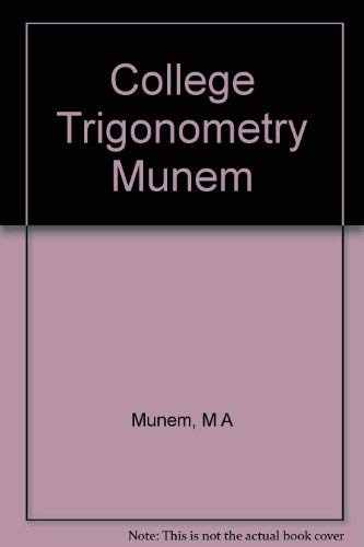College Trigonometry: With Applications: Mustafa A. Munem,