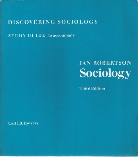Study Guide to Sociology (0879012463) by Howery, Carla B.; Robertson, Ian