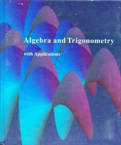Algebra and Trigonometry with Applications: M. A. Munem;