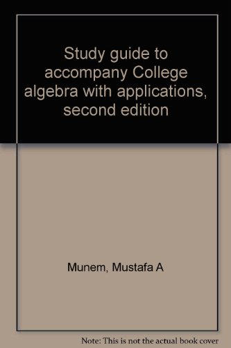 Study Guide to Accompany College Algebra with: Munem, M. A.;