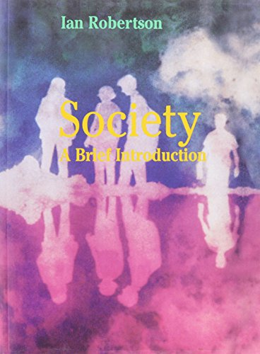 Society: A Brief Introduction: Ian Robertson