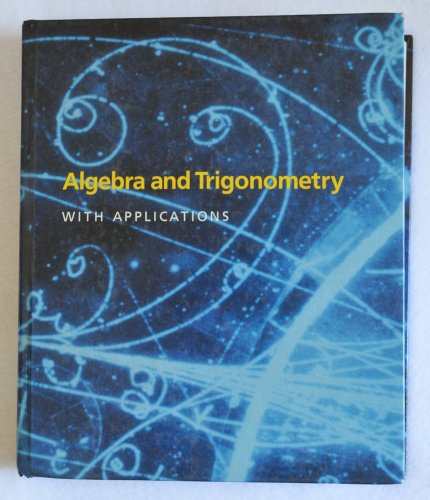 Algebra and Trigonometry With Applications: Munem, M. A.,