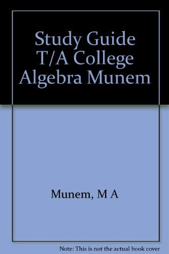 College Algebra with Applications: M. A. Munem;