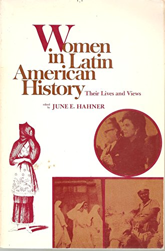 Women in Latin American history, their lives: June E. Hahner