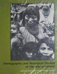 DEMOGRAPHIC AND BIOLOGICAL STUDIES OF THE WARAO INDIANS (UCLA Latin American Studies, Volume 45)
