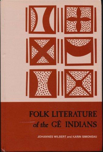 Folk Literature of the Ge Indians (Ucla Latin American Studies): Wilbert