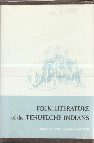 Folk Literature of the Tehuelche Indians (Ucla Latin American Studies): Wilbert, Johannes