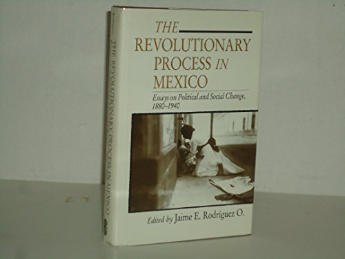9780879030735: The Revolutionary Process in Mexico: Essays on Political and Social Change, 1880-1940 (Ucla Latin American Studies) (English and Spanish Edition)