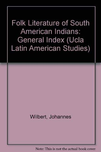 9780879030810: Folk Literature of South American Indians: General Index (UCLA Latin American Studies)