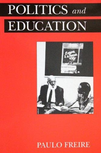 Politics and Education (Ucla Latin American Studies): Freire, Paulo