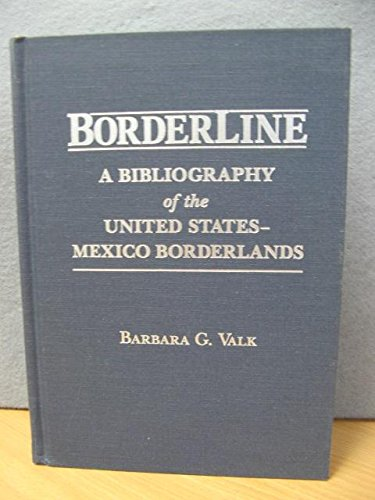 9780879031121: Borderline: A Bibliography of the United States-Mexico Borderlands (Reference Series, Vol 12)