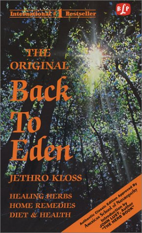 Back to Eden: Human Interest Story of Health and Restoration to Be Found in Herb, Root, and Bark