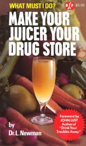 What Must I Do? Make Your Juicer Your Drug Store