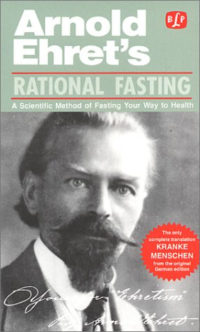 9780879040055: Rational Fasting: A Scientific Method of Fasting Your Way to Health (Ehret's Health Literature)