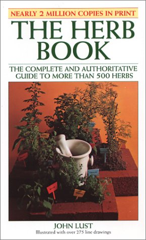 9780879040550: The Herb Book: The Complete and Authoritative Guide to More Than 500 Herbs