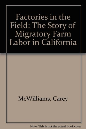9780879050054: Factories in the field;: The story of migratory farm labor in California
