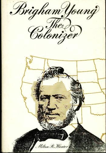 Brigham Young, The Colonizer