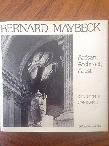 Bernard Maybeck: Artisan, Architect, Artist: Cardwell, Kenneth H