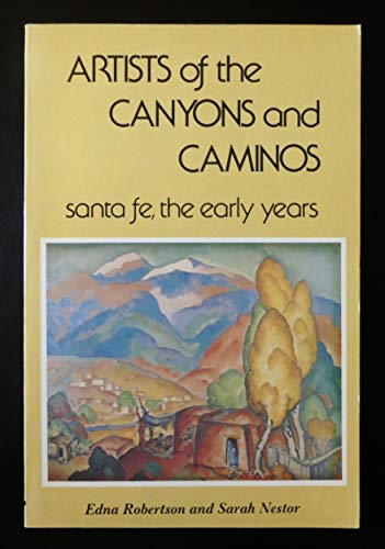 9780879050269: Artists of the canyons and caminos: Santa Fe, the early years