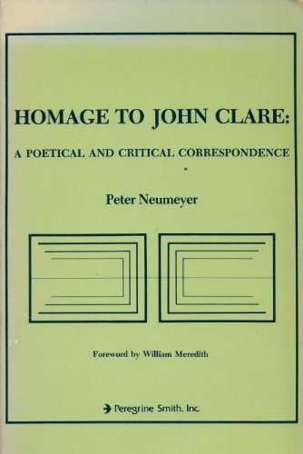 Homage to John Clare: A poetical and critical correspondence (087905056X) by Peter F Neumeyer
