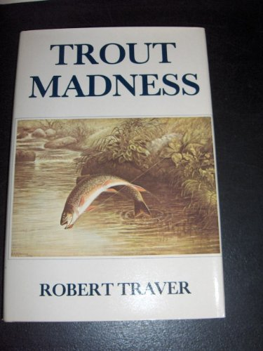 9780879050672: Trout Madness: Being a Dissertation on the Symptoms and Pathology of This Incurable Disease by One of Its Victims