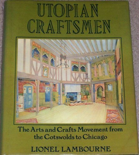 9780879050801: Utopian Craftsmen: The arts and crafts movement from the Cotswolds to Chicago